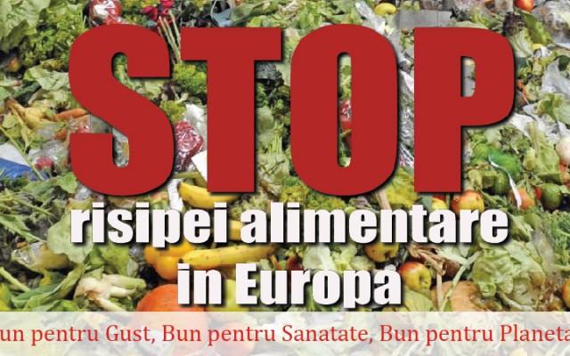 Sa spunem STOP risipei alimentare in Romania si Europa